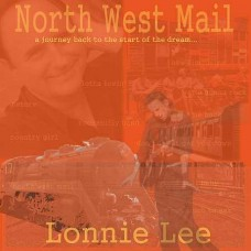 Lonnie Lee - Album - North West Mail - ST827