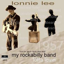 Lonnie Lee - Single - My Rockabilly Band - Lotta Lovin- ST826